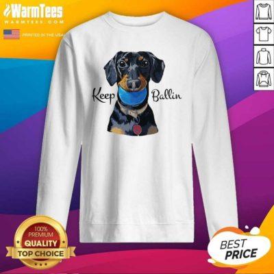 Keep Ballin SweatShirt - Design By Warmtees.com
