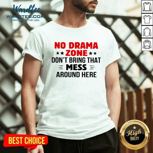 No Drama Zone Don't Bring That Mess Around Here V-neck - Design By Warmtees.com