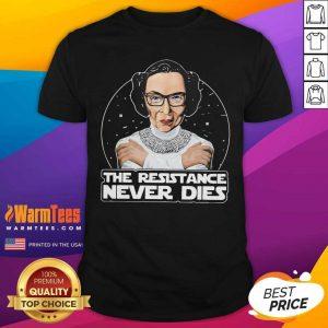 RBG The Resistance Never Dies Shirt - Design By Warmtees.com