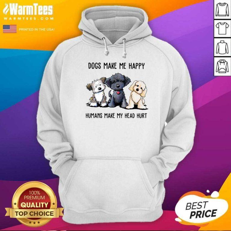 Shih Tzu Dogs Make Me Happy Humans Make My Head Hurt Hoodie - Design By Warmtees.com