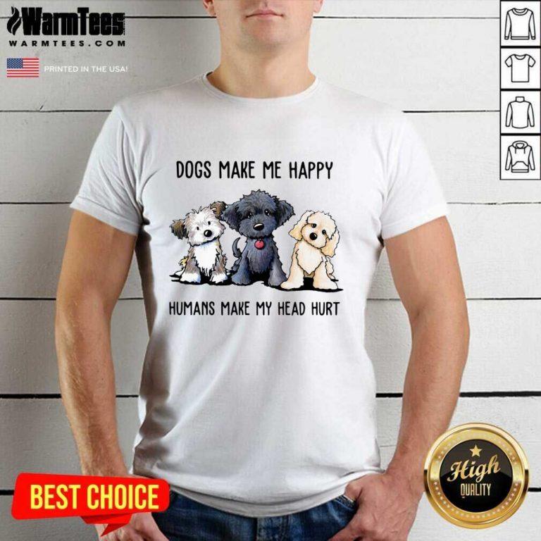 Shih Tzu Dogs Make Me Happy Humans Make My Head Hurt Shirt - Design By Warmtees.com