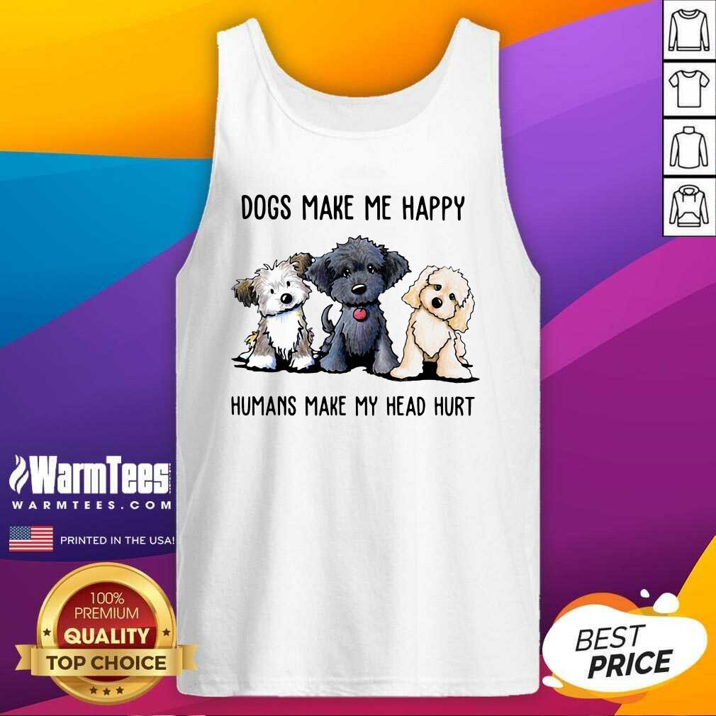Shih Tzu Dogs Make Me Happy Humans Make My Head Hurt Tank Top - Design By Warmtees.com