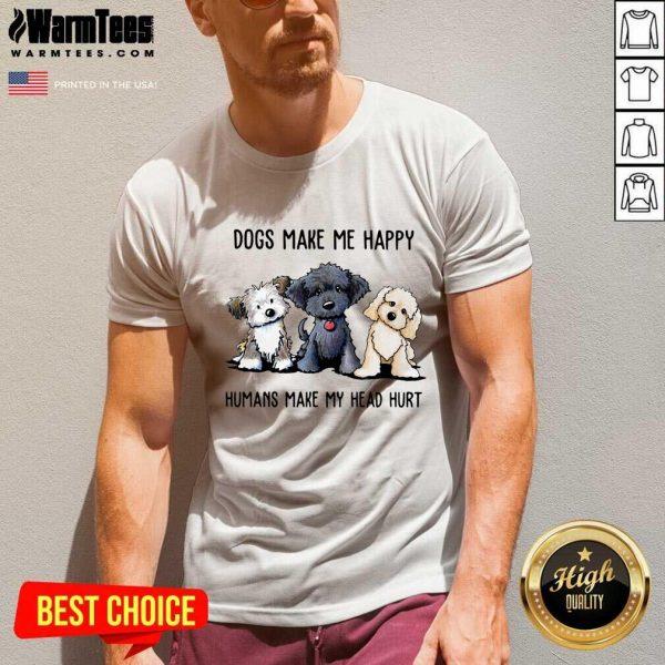 Shih Tzu Dogs Make Me Happy Humans Make My Head Hurt V-neck - Design By Warmtees.com