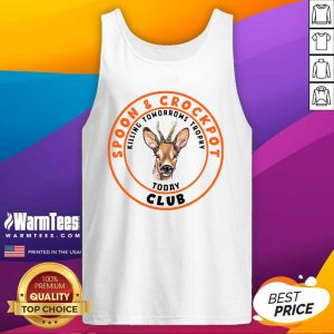 Spoon And Crock Pot Club Killing Tomorrows Trophies Today Tank Top - Design By Warmtees.com