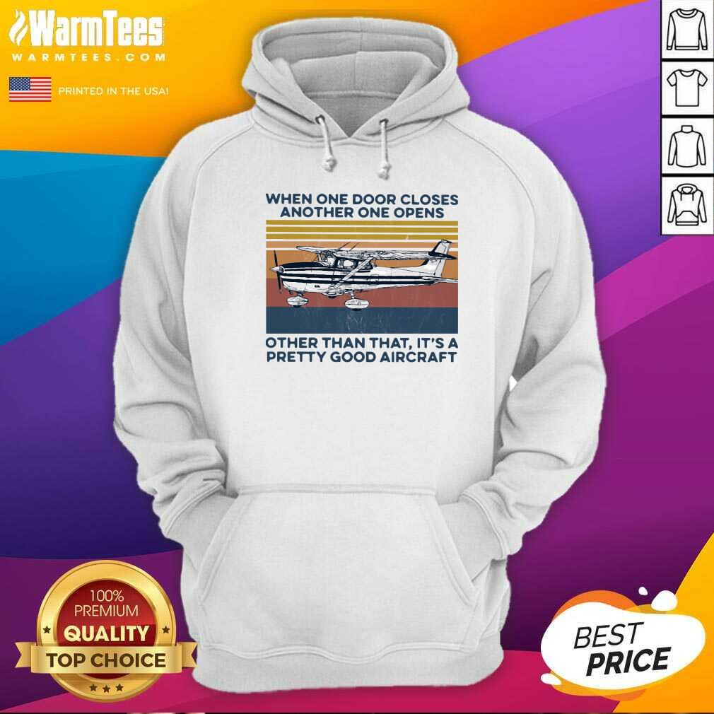 When One Door Closes Another One Opens Other Than That It's A Pretty Good Aircraft Vintage Hoodie - Design By Warmtees.com