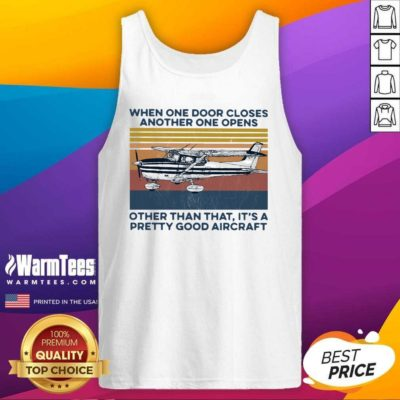 When One Door Closes Another One Opens Other Than That It's A Pretty Good Aircraft Vintage Tank Top - Design By Warmtees.com