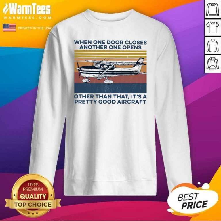 When One Door Closes Another One Opens Other Than That It's A Pretty Good Aircraft Vintage SweatShirt - Design By Warmtees.com