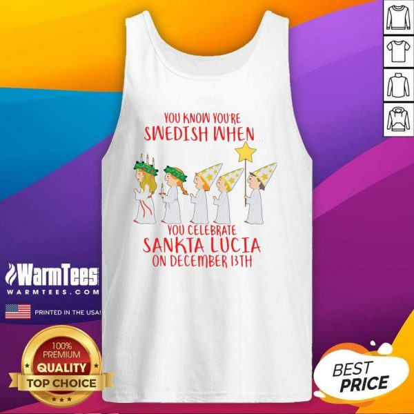You Know You're Swedish When You Celebrate Sankta Lucia On December 13th Tank Top - Design By Warmtees.com