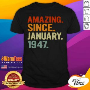 74 Years Old Retro Birthday Amazing Since January 1947 Shirt - Design By Warmtees.com