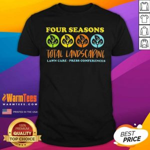 Four Seasons Total Landscaping Lawn Care P - Design By Warmtees.comress Conferences Shirt