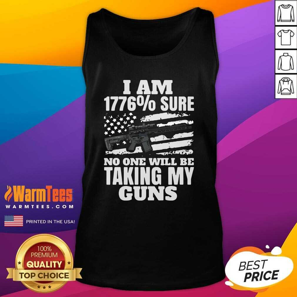 I Am 1776 % Sure No One Will Be Taking My Guns Tank Top  - Design By Warmtees.com