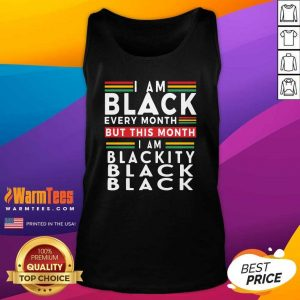 I Am Black Every Month But This Month I Am Blackity Black Black Tank Top - Design By Warmtees.com
