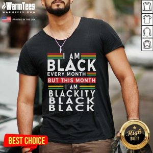 I Am Black Every Month But This Month I Am Blackity Black Black V-neck - Design By Warmtees.com