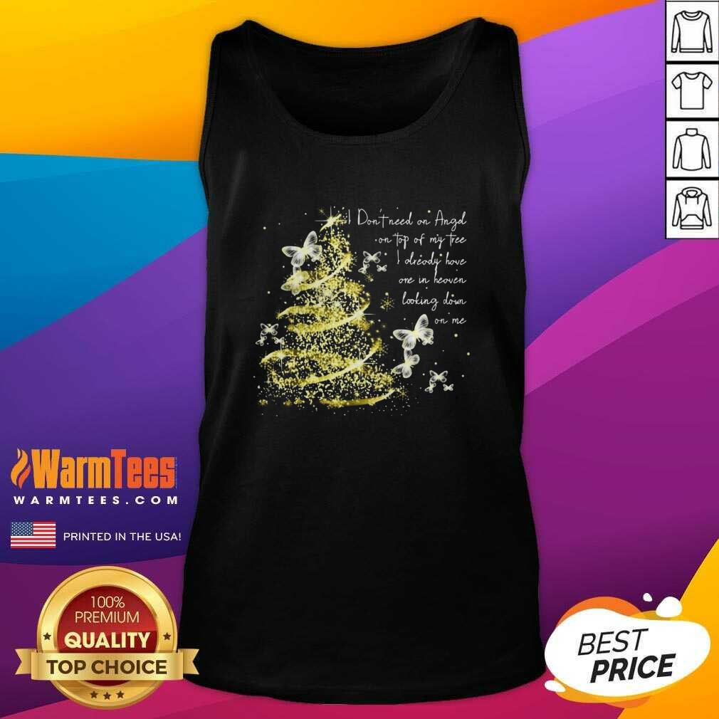 I Don't Need An Angel On Top Of My Tree I Already Have One In Heaven Looking Down On Me Butt - Design By Warmtees.comerfly Tank Top