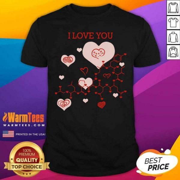I Love You Oxytocin Hormone Shirt - Design By Warmtees.com