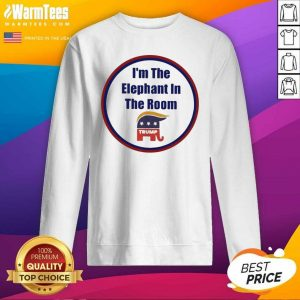 I'm The Elephant In The Room SweatShirt - Design By Warmtees.com