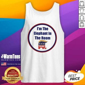 I'm The Elephant In The Room Tank Top - Design By Warmtees.com