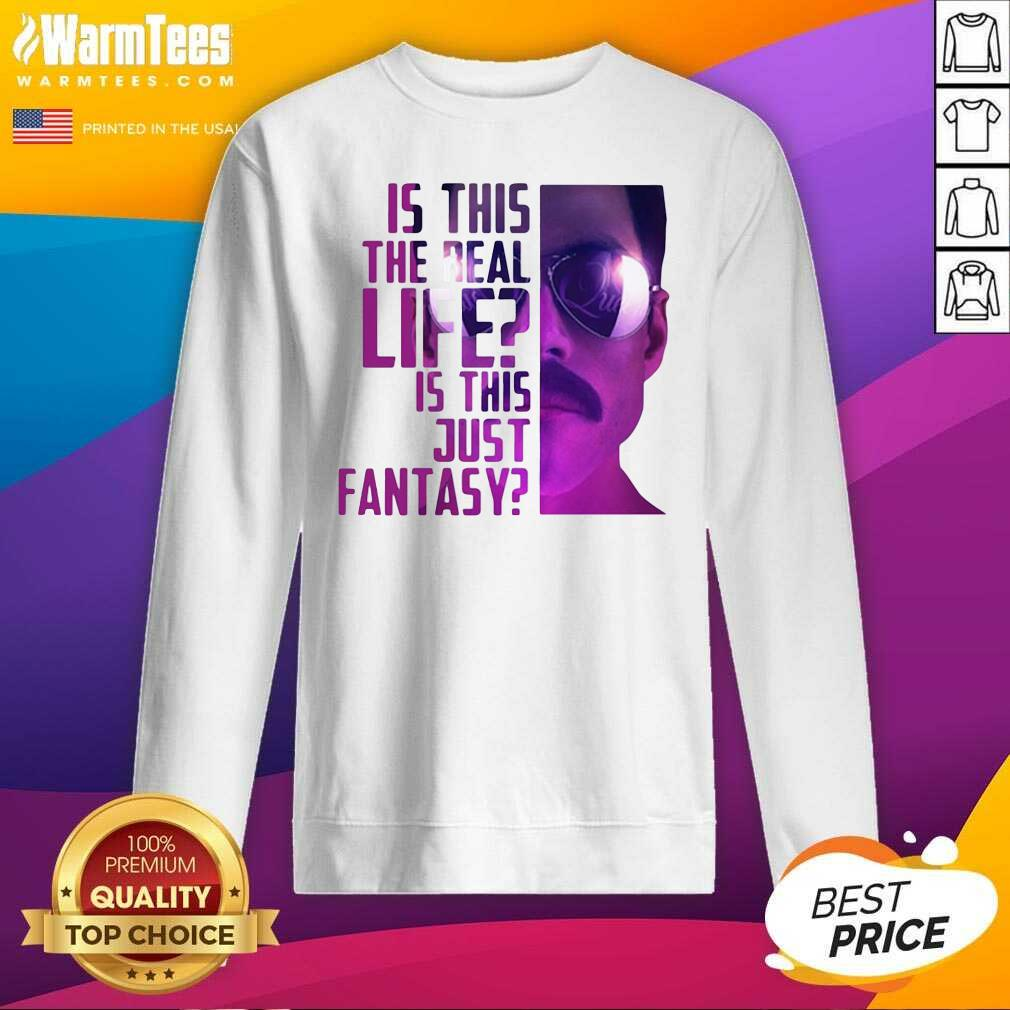 Is This The Real Life Is This Just Fantasy SweatShirt  - Design By Warmtees.com