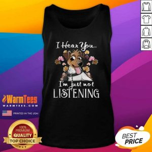 Jack Russell I Hear You I'm Just Not Listening Tank Top - Design By Warmtees.com