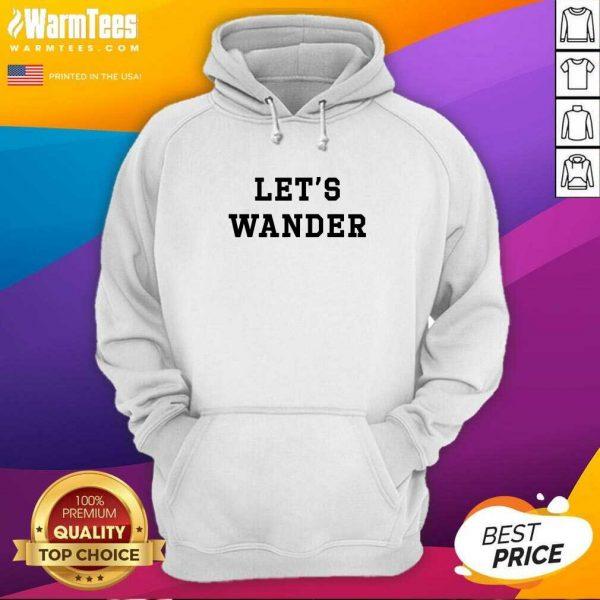 Let's Wanderlogo Hoodie - Design By Warmtees.com