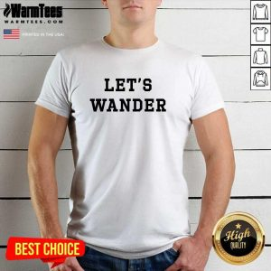 Let's Wanderlogo Shirt - Design By Warmtees.com
