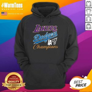 Los Angeles Laker Dodgers City Of Champions Hoodie - Design By Warmtees.com