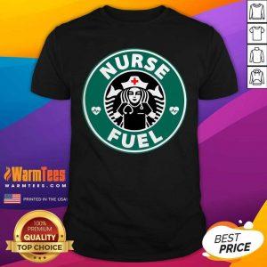 Nurse Fuel Starbuck Coffee Shirt - Design By Warmtees.com