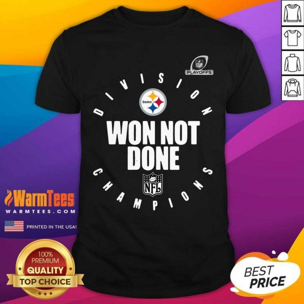 Pittsburgh Steelers Champions 2020 Won Not Done Shirt - Design By Warmtees.com