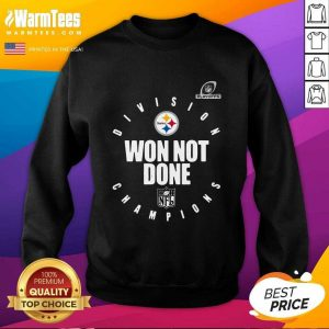 Pittsburgh Steelers Champions 2020 Won Not Done SweatShirt - Design By Warmtees.com