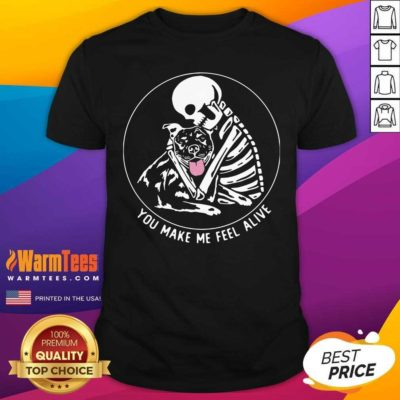 Skeleton Hug Pitbull You Make Me Feel Alive Shirt - Design By Warmtees.com