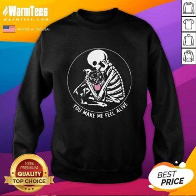Skeleton Hug Pitbull You Make Me Feel Alive SweatShirt - Design By Warmtees.com