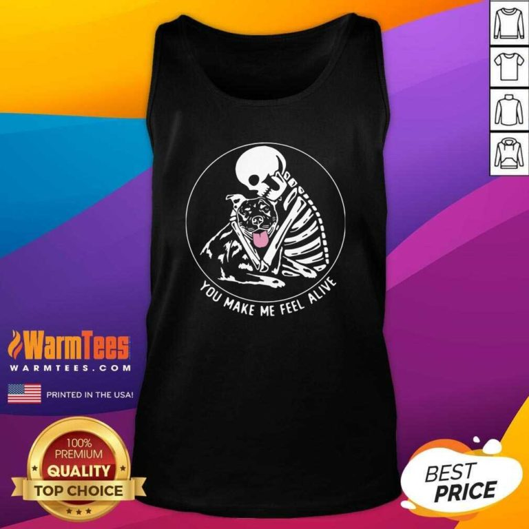 Skeleton Hug Pitbull You Make Me Feel Alive Tank Top - Design By Warmtees.com