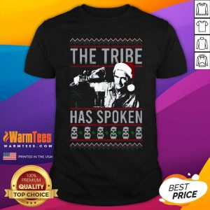 The Tribe Has Spoken Christmas Shirt - Design By Warmtees.com