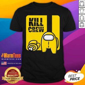 Among Us Kill Crew Shirt - Design By Warmtees.com