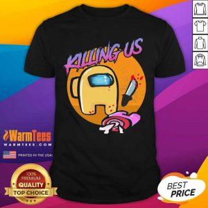 Among Us Killing Us Shirt - Design By Warmtees.com