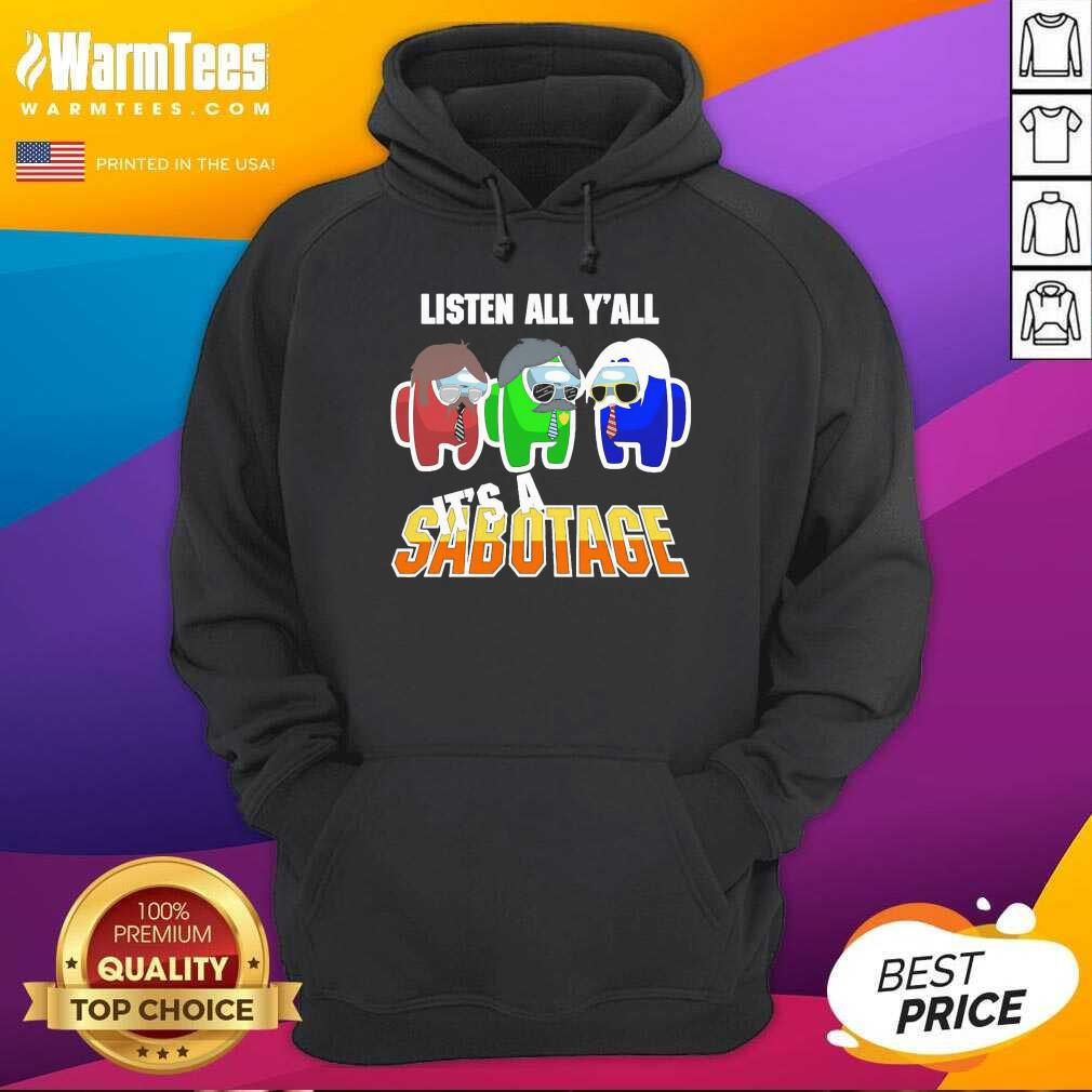 Among Us Listen All Y'all It's A Sabotage Hoodie  - Design By Warmtees.com