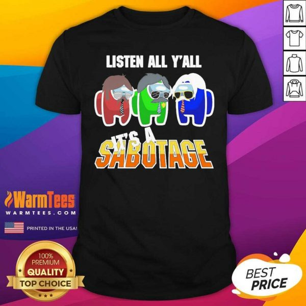 Among Us Listen All Y'all It's A Sabotage Shirt - Design By Warmtees.com