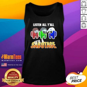 Among Us Listen All Y'all It's A Sabotage Tank Top - Design By Warmtees.com