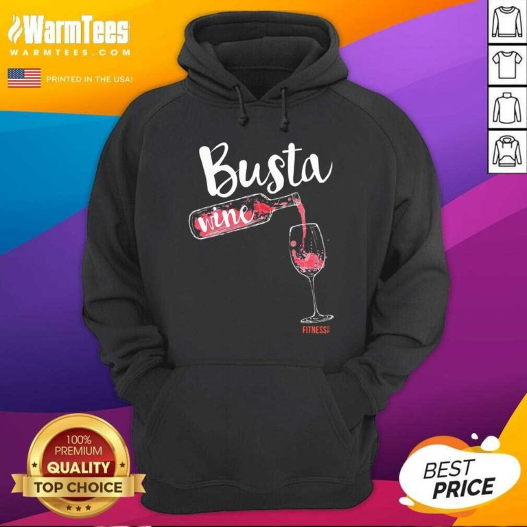 Busta Wine Fitness Let Go Hoodie - Design By Warmtees.com