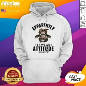 Cow Apparently I Have An Attitude Who Knew Hoodie - Design By Warmtees.com