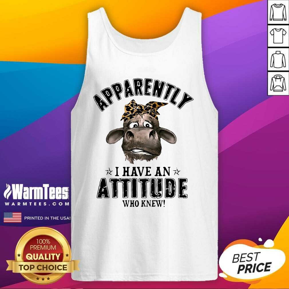 Cow Apparently I Have An Attitude Who Knew Tank Top  - Design By Warmtees.com