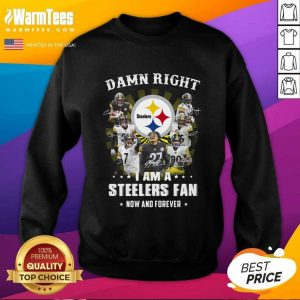 Damn Right I Am A Steelers Fan Now And Forever Signatures SweatShirt - Design By Warmtees.com