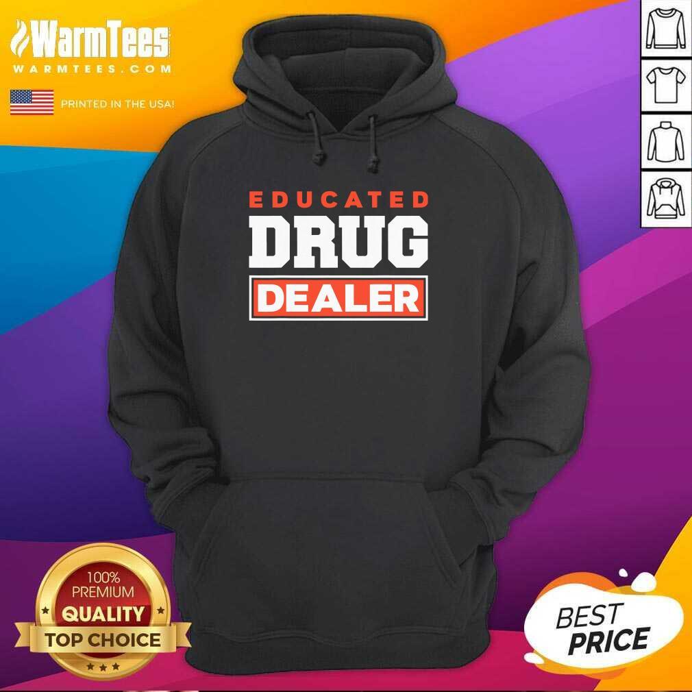 Educated Drug Dealer Best Pharmacy Pharmacist Hoodie  - Design By Warmtees.com
