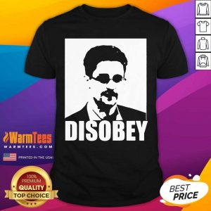 Edward Snowden Disobey Shirt - Design By Warmtees.com