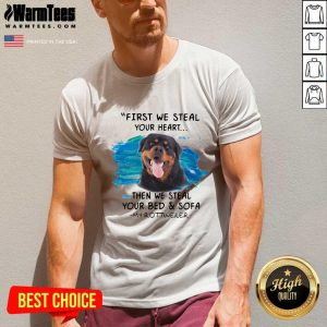 First We Steal Your Heart Then We Steal Your Bed And Sofa My Rottweiler V-neck - Design By Warmtees.com