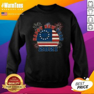 Happy New Year 2021 Vintage Betsy Ross Flag Fireworks SweatShirt - Design By Warmtees.com
