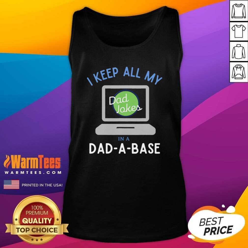 I Keep All My Dad Jokes In A Dad A Base Dad Jokes Tank Top  - Design By Warmtees.com