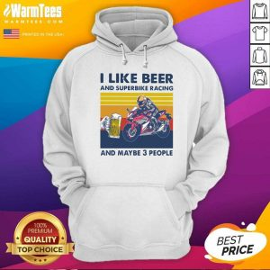 I Like Beer And Superbike Racing And Maybe 3 People Vintage Hoodie - Design By Warmtees.com