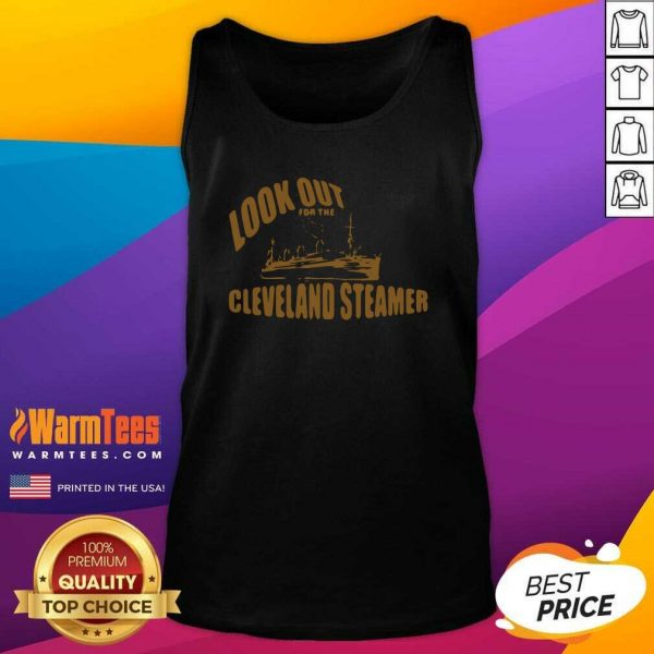 Look Out For The Cleveland Steamer Tank Top - Design By Warmtees.com
