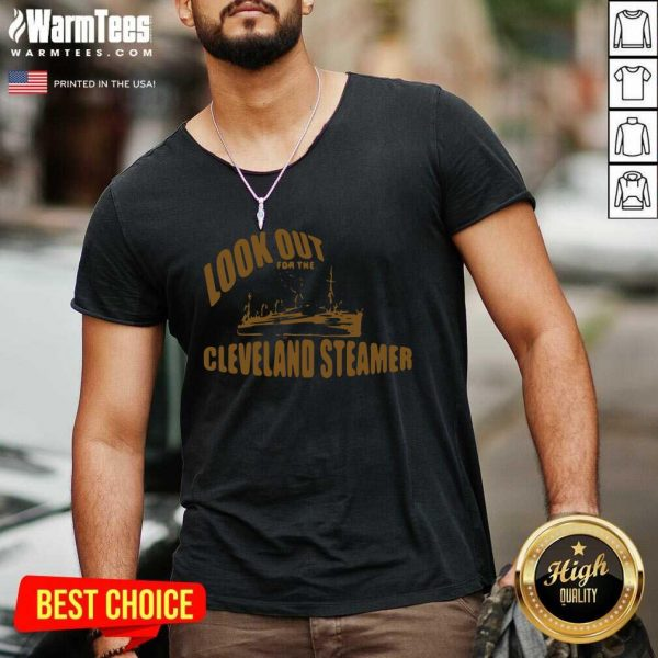 Look Out For The Cleveland Steamer V-neck - Design By Warmtees.com